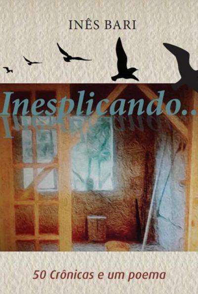 Inesplicando - 50 Cronicas Um Poema